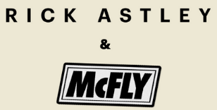RICK ASTLEY & McFLY TO HEADLINE MUSIC SHOWCASE WEEKEND